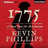 1775 A Good Year for Revolution, Kevin Phillips