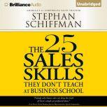 The 25 Sales Skills They Don't Teach at Business School, Stephan Schiffman