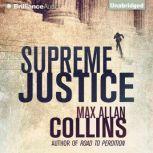 Supreme Justice, Max Allan Collins