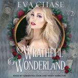 Wrathful Wonderland, Eva Chase