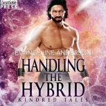 Handling the Hybrid A Kindred Tales Novel, Evangeline Anderson