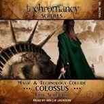 Techromancy Scrolls Colossus, Erik Schubach
