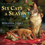 Six Cats a Slayin', Miranda James