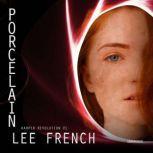 Porcelain, Lee French