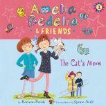 Amelia Bedelia & Friends #2: Amelia Bedelia & Friends The Cat's Meow Una, Herman Parish