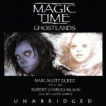 Magic Time Ghostlands, Marc Scott Zicree and Robert Charles Wilson