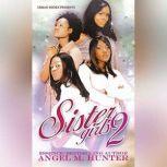 Sister Girls 2, Angel M. Hunter