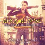 Apocalypse Z Book 4, Baileigh Higgins