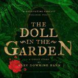 Doll in the Garden, The A Ghost Story, Mary Downing Hahn