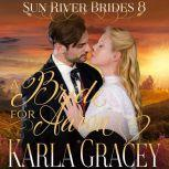Mail Order Bride - A Bride for Aaron Sweet Clean Inspirational Frontier Historical Western Romance, Karla Gracey