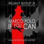 Marco Polo, If You Can A Blackford Oakes Mystery, William F. Buckley Jr.