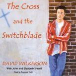 The Cross and the Switchblade, David Wilkerson with John and Elizabeth Sherrill