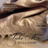Take Me, Bella Andre