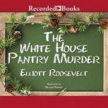The White House Pantry Murder, Elliott Roosevelt