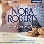The Perfect Neighbor, Nora Roberts
