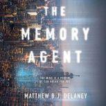 The Memory Agent, Matthew B.J. Delaney