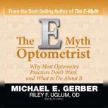 The E-Myth Optometrist, Michael E. Gerber