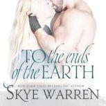 To the Ends of the Earth, Skye Warren