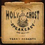 The Holy Ghost Speakeasy and Revival, Terry Roberts
