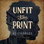 Unfit to Print, KJ Charles
