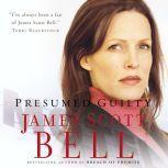 Presumed Guilty, James Scott Bell