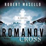 The Romanov Cross, Robert Masello