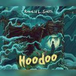 Hoodoo, Ronald L. Smith