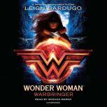 Wonder Woman: Warbringer, Leigh Bardugo