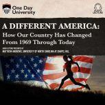 Different America, A How Our Country Has Changed From 1969 Through Today, Matthew Andrews