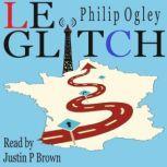 Le Glitch, Philip Ogley