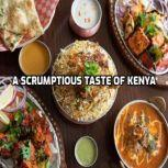 A Scrumptious Taste of Kenya Mouthwatering Delicious Recipes, Charlotte Furlow
