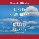 Lost in Summerland Essays, Barrett Swanson