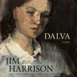 Dalva A Novel, Jim Harrison