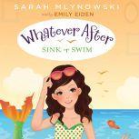 Whatever After Book #3: Sink or Swim, Sarah Mlynowski