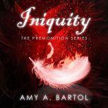 Iniquity, Amy A. Bartol
