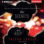 The Secrets We Keep, Trisha Leaver