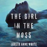 The Girl in the Moss, Loreth Anne White