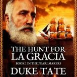 The Pearlmakers The Hunt for La Gracia, Duke Tate