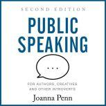 Public Speaking for Authors, Creatives and Other Introverts Second Edition, Joanna Penn