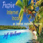 Passive Internet Income, Jeff Walkner