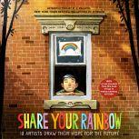 Share Your Rainbow 18 Artists Draw Their Hope for the Future, Various