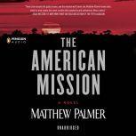 The American Mission, Matthew Palmer