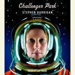 Challenger Park, Stephen Harrigan