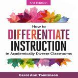 How to Differentiate Instruction in Academically Diverse Classrooms 3rd Edition, Carol Ann Tomlinson