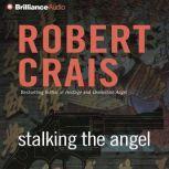 Stalking the Angel, Robert Crais