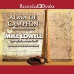 Alma de campeon Triunfando ante la adversidad, Mike Lowell