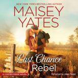 Last Chance Rebel A Copper Ridge Novel, Maisey Yates