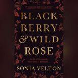 Blackberry and Wild Rose, Sonia Velton