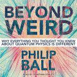 Beyond Weird, Philip Ball