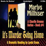 It's Murder Going Home Charlie Greene, Book 4, Marlys Millhiser